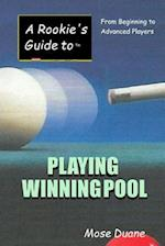 A Rookie's Guide to Playing Winning Pool (Rookies Guide to)