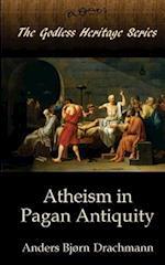 Atheism in Pagan Antiquity af Anders Bjorn Drachmann