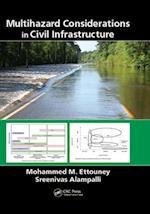 Multihazard Considerations in Civil Infrastructure