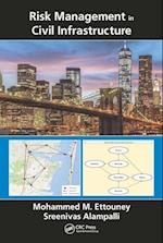 Risk Management in Civil Infrastructure af Mohammed M. Ettouney