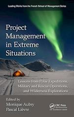 Project Management in Extreme Situations (Best Practices and Advances in Program Management)