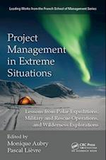 Project Management in Extreme Situations (Leading Works from the French School of Management)
