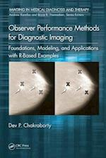 Observer Performance Methods for Diagnostic Imaging (Imaging in Medical Diagnosis and Therapy)