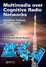 Multimedia over Cognitive Radio Networks af Sunil Kumar