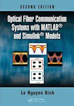 Optical Fiber Communications Systems with MATLAB and Simulink Models (Optics And Photonics)