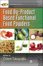 Food by-Product Based Functional Food Powders (Nutraceuticals)