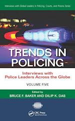 Trends in Policing (Interviews With Global Leaders in Policing Courts and Prisons)