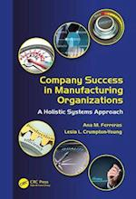 Company Success in Manufacturing Organizations (Industrial Innovation Series)
