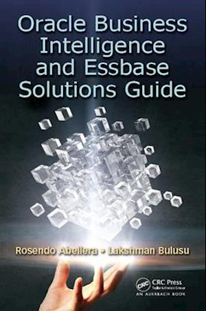 Oracle Business Intelligence and Essbase Solutions Guide af Lakshman Bulusu, Rosendo Abellera