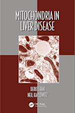 Mitochondria in Liver Disease (Oxidative Stress and Disease)