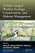 Golden-Winged Warbler Ecology, Conservation and Habitat Management (Studies in Avian Biology)