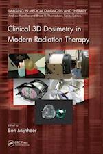 Clinical 3D Dosimetry in Modern Radiation Therapy (Imaging in Medical Diagnosis and Therapy)