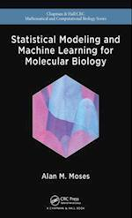 Statistical Modeling and Machine Learning for Molecular Biology (Chapman & Hall/CRC Mathematical and Computational Biology)