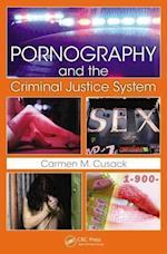 Pornography and the Criminal Justice System af Carmen M. Cusack