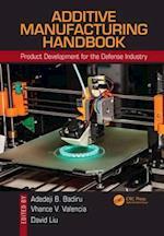 Additive Manufacturing Handbook (Industrial Innovation)