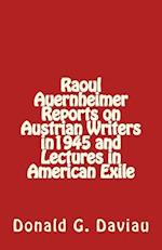 Raoul Auernheimer Reports on Austrian Writers in 1945 and Lectures in American Exile af Raoul Auernheimer