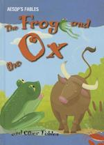 The Frog and the Ox and Other Fables (Aesop's Fables)