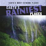 Earth's Rainiest Places (Earths Most Extreme Places)