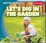Let's Dig in the Garden (Lets Go Outdoors)