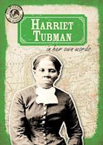 Harriet Tubman in Her Own Words (Eyewitness to History)