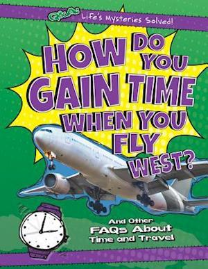 How Do You Gain Time When You Fly West?