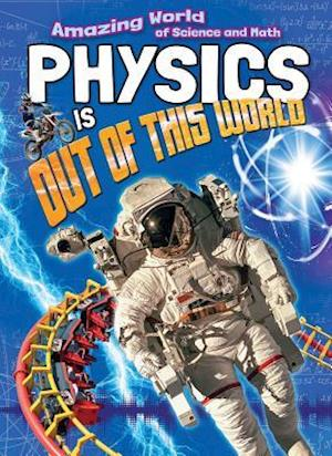 Physics Is Out of This World