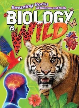 Biology Is Wild