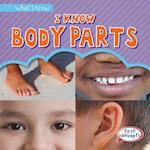 I Know Body Parts (What I Know)