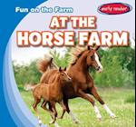 At the Horse Farm (Fun on the Farm)