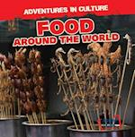 Food Around the World (Adventures in Culture)