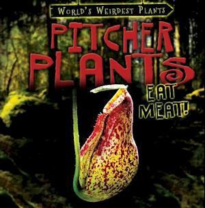 Pitcher Plants Eat Meat!