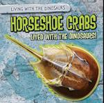 Horseshoe Crabs Lived with the Dinosaurs! (Living with the Dinosaurs)
