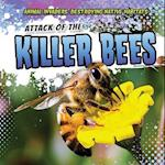 Attack of the Killer Bees (Animal Invaders Destroying Native Habitats)