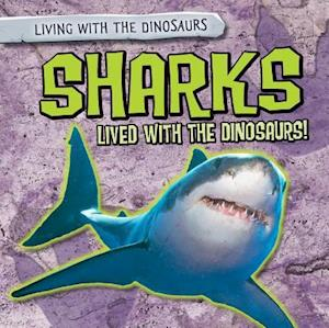 Sharks Lived with the Dinosaurs!