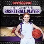 Talk Like a Basketball Player (Lets Talk Sports)