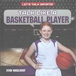 Talk Like a Basketball Player (Lets Talk Sports)