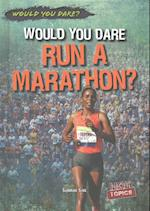 Would You Dare Run a Marathon? (Would You Dare)