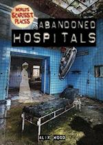 Abandoned Hospitals (Worlds Scariest Places)