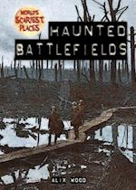 Haunted Battlefields (Worlds Scariest Places)