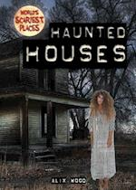 Haunted Houses (Worlds Scariest Places, nr. 5)