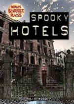 Spooky Hotels (Worlds Scariest Places)