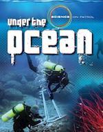 Under the Ocean (Science on Patrol)