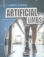 Artificial Limbs (Miracles of Medicine, nr. 3)
