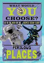 Perilous Places (What Would You Choose)