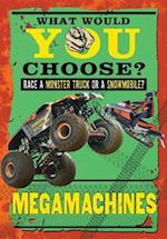 Megamachines (What Would You Choose)