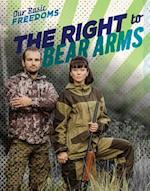 The Right to Bear Arms (Our Basic Freedoms)