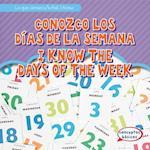 Conozco Los Dias de La Semana / I Know the Days of the Week (Lo Que Conozco What I Know)