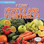 I Know Fruits and Vegetables (What I Know)