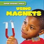Using Magnets (Super Science Tools)