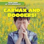 Earwax and Boogers! (Your Body at Its Grossest)